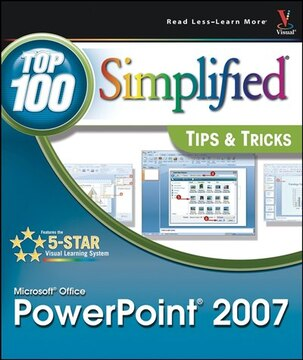 Microsoft Office PowerPoint 2007: Top 100 Simplified Tips &amp; Tricks