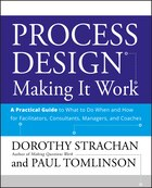 Process Design, A Practical Guide to What to do When and How for Facilitators, Consultants, Managers and Coaches: Making it Work