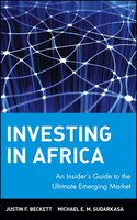 Investing in Africa: An Insiders Guide to the Ultimate Emerging Market