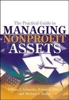 The Practical Guide to Managing Nonprofit Assets