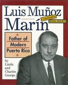 Community Builders: Luis Muñoz Marín: Father of Modern Puerto Rico