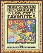 Moosewood Restaurant Low-Fat Favorites: Flavorful Recipes For Healthful Meals