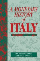 A Monetary History of Italy: MONETARY HIST OF ITALY