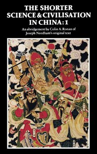The Shorter Science And Civilisation In China: Volume 1