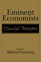 Eminent Economists: Their Life Philosophies