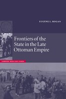 Frontiers of the State in the Late Ottoman Empire: Transjordan, 1850-1921