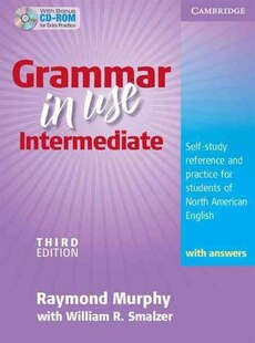 Grammar in Use Intermediate Students Book with Answers and CD-ROM: Self-study Reference and Practice for Students of North American English