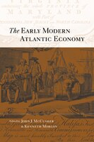 The Early Modern Atlantic Economy: Essays on Transatlantic Enterprise