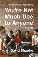 You're Not Much Use to Anyone: A Novel
