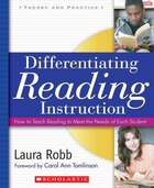 Differentiating Reading Instruction: How to Teach Reading To Meet the Needs of Each Student: Grades 5 & Up