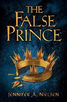 The False Prince: The Ascendance Trilogy, Book One