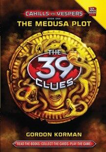 The 39 Clues: Cahills vs. Vespers Book One: The Medusa Plot