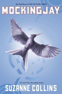 Mockingjay: The Final Book of the Hunger Games (Library Edition): The Final Book of the Hunger Games: Library Edition