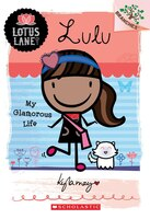 Lotus Lane #3: Lulu: My Glamorous Life: A Branches Book