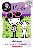 Lotus Lane #4: Mika: My New Life: A Branches Book