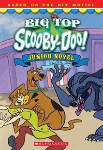 Scooby-Doo Movie Tie-in Junior Novel: Big-Top Scooby-Doo