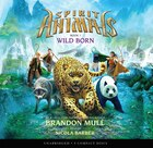 Spirit Animals Book One: Wild Born (Audio Library)