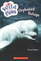 Wild Paws: Orphaned Beluga