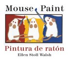 Mouse Paint/Pintura de raton Bilingual Boardbook