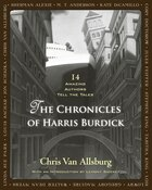 The Chronicles of Harris Burdick: Fourteen Amazing Authors Tell the Tales / With an Introduction by Lemony Snicket