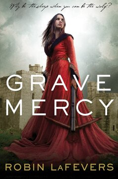 Grave Mercy: His Fair Assassin, Book I
