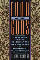 Food of the Gods: The Search For The Original Tree Of Knowledge A Radical History Of Plants, Drugs, And Human Evoluti