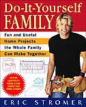 Do-It-Yourself Family: Fun And Useful Home Projects The Whole Family Can Make Together