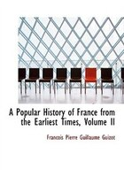 A Popular History of France from the Earliest Times, Volume II (Large Print Edition)