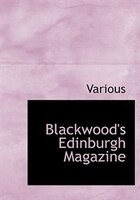 Blackwood's Edinburgh Magazine (Large Print Edition)