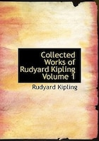 Collected Works of Rudyard Kipling  Volume 1 (Large Print Edition)