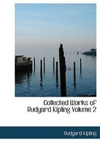Collected Works of Rudyard Kipling  Volume 2 (Large Print Edition)