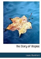 The Story of Utopias (Large Print Edition)