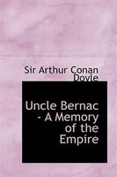 Uncle Bernac - A Memory of the Empire