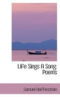 Life Sings A Song: Poems