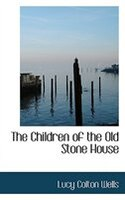 The Children of the Old Stone House