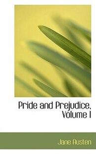 Pride and Prejudice, Volume I