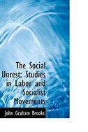 The Social Unrest: Studies in Labor and Socialist Movements