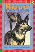 Scholastic Reader: Buddy: The First Seeing Eye Dog: Level 4
