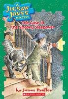 Jigsaw Jones Mystery #4: The Case of Spooky Sleepover