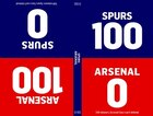 100-0: Arsenal-spurs / Spurs-arsenal: 100-0, Book 1