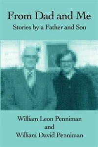 From Dad and Me: Stories by a Father and Son