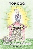 Top Dog: Marketing Yourself For Sales Success