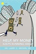 HELP, MY MONEY KEEPS RUNNING AWAY!