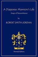 A Diasporan Mormon's Life: Essays of Remembrance