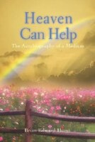 Heaven Can Help: The Autobiography of a Medium