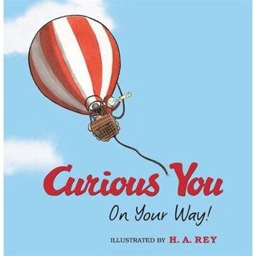 Curious George Curious You: On Your Way!