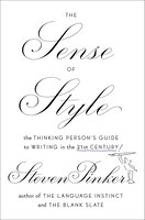 The Sense Of Style: The Thinking Person?s Guide To Writing In The 21st Century