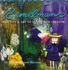 Bemelmans: The Life And Art Of Madeline's Creator