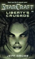 Starcraft: Liberty's Crusade: Liberty's Crusade