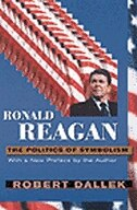 Ronald Reagan: The Politics of Symbolism, With a New Preface